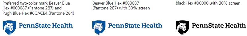 Preferred two-color mark Beaver Blue Hex #003087 (Pantone 287) and Pugh Blue Hex #6CACE4 (Pantone 284) on left Penn State Health logo with white Nittany Lion mascot image in blue shield. Beaver Blue Hex #003087 (Pantone 287) with 30% screen in middle: Penn State Health logo with white Nittany Lion mascot image in blue shield. black Hex #00000 with 30% screen on right: Penn State Health logo with white Nittany Lion mascot image in blue shield in black.